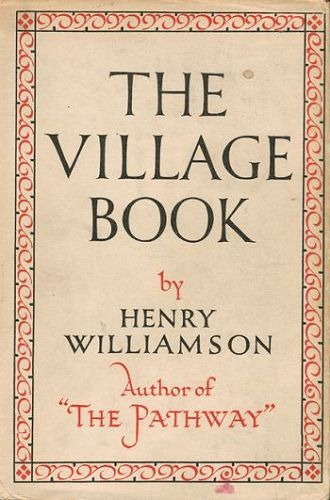 THE VILLAGE BOOK. Henry Williamson.