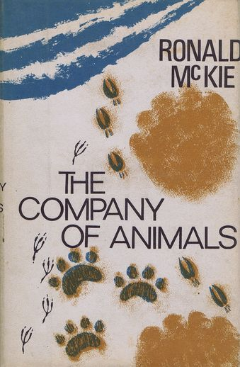THE COMPANY OF ANIMALS. Jim Hislop, Ronald McKie.