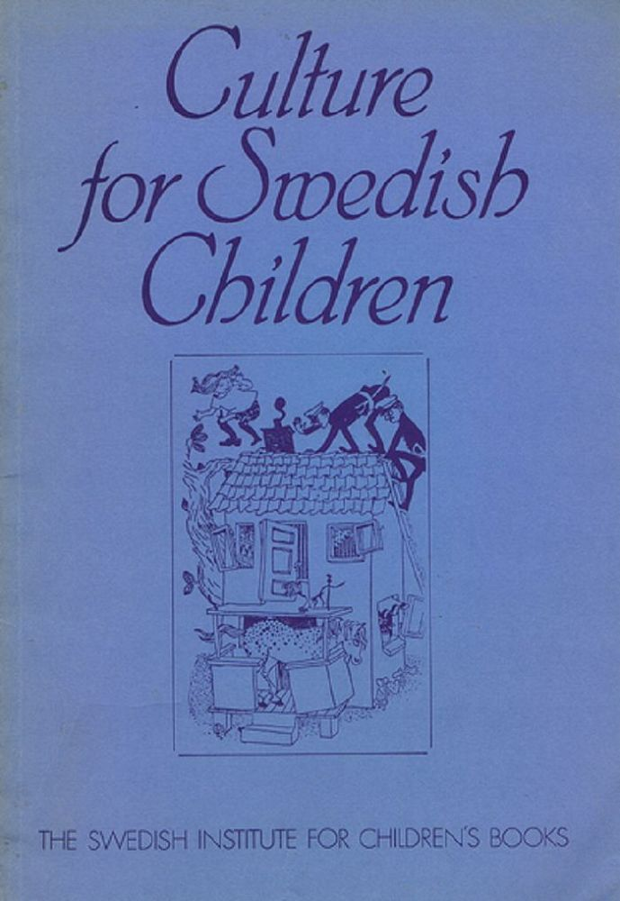 CULTURE FOR SWEDISH CHILDREN. Mary Orvig, Preface.