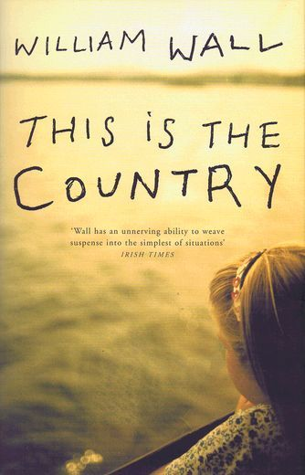 THIS IS THE COUNTRY. William Wall.