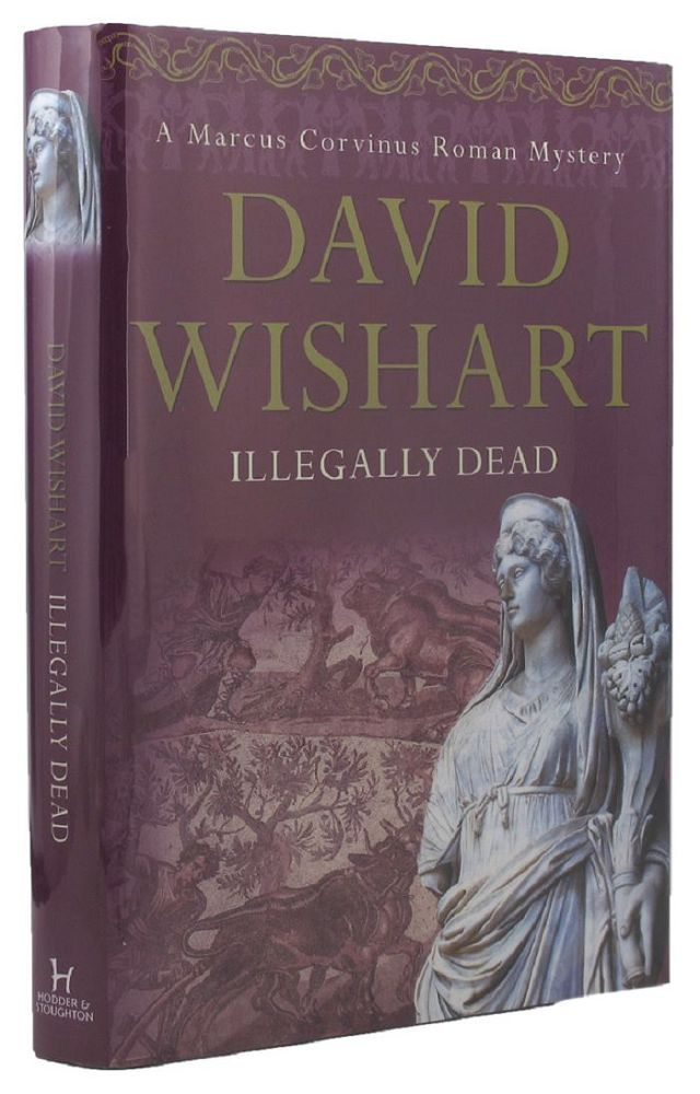 ILLEGALLY DEAD. David Wishart.