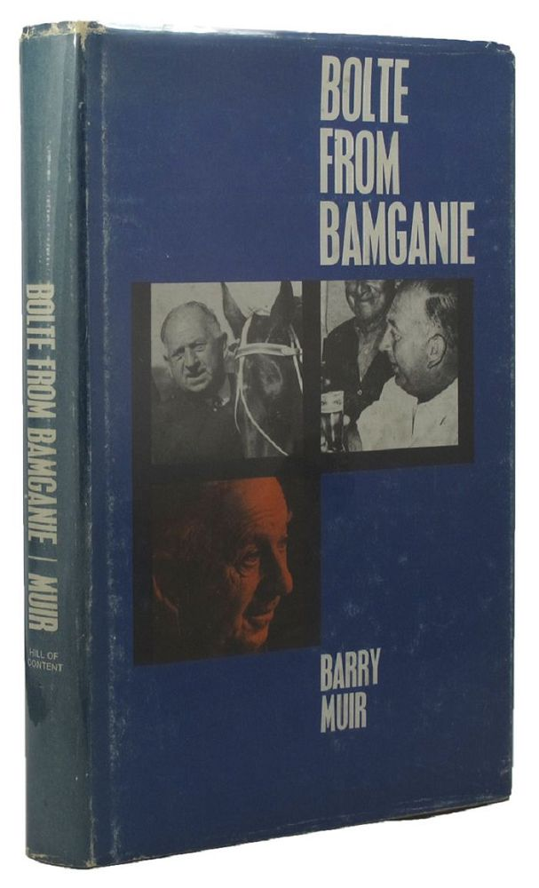 BOLTE FROM BAMGANIE. Henry Bolte, Barry Muir.