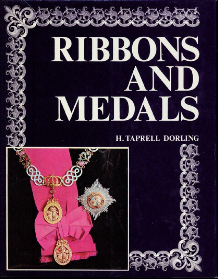 """RIBBONS AND MEDALS. Captain H. Taprell Dorling, L. F. Guill, """"Taffrail"""""""