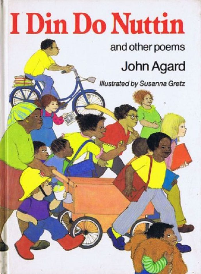 I DIN DO NUTTIN AND OTHER POEMS. John Agard.