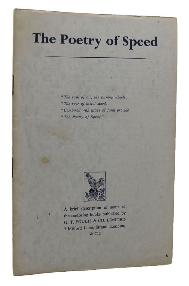 THE POETRY OF SPEED. G. T. Foulis, Co. Ltd, Publisher.