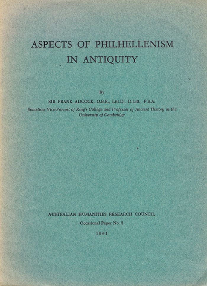 ASPECTS OF PHILHELLENISM IN ANTIQUITY. Sir Frank Adcock.
