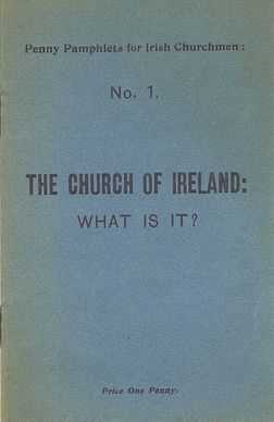THE CHURCH OF IRELAND: WHAT IS IT? G. A. Chamberlain.