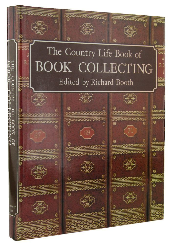 THE COUNTRY LIFE BOOK OF BOOK COLLECTING. Richard Booth.