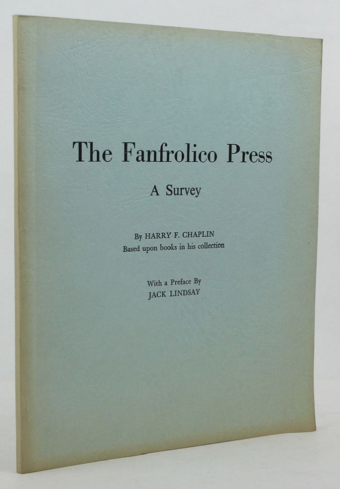 THE FANFROLICO PRESS. Fanfrolico Press, Harry F. Chaplin.