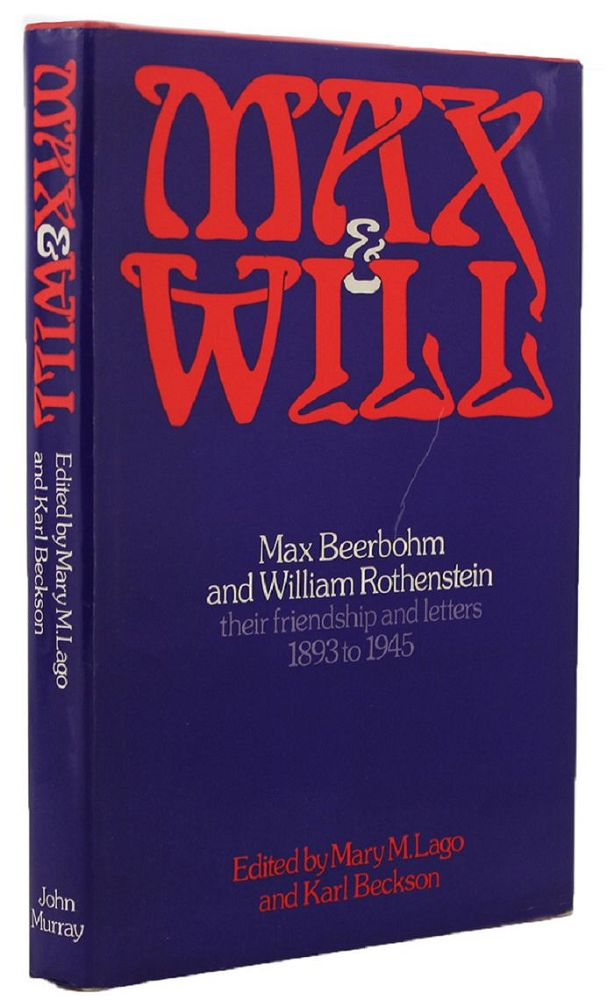 MAX AND WILL. William Rothenstein, Max Beerbohm.