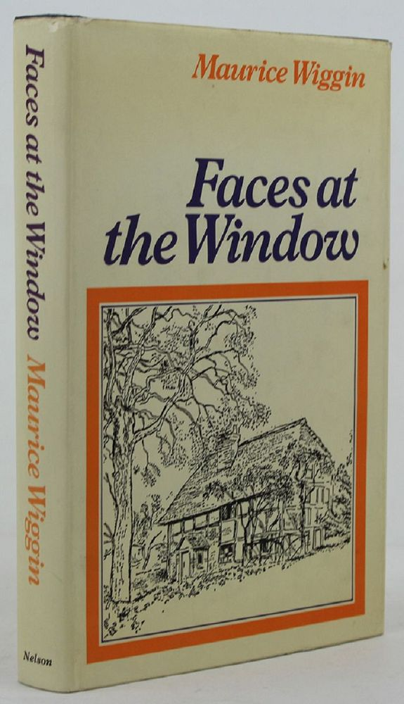 FACES AT THE WINDOW. Maurice Wiggin.