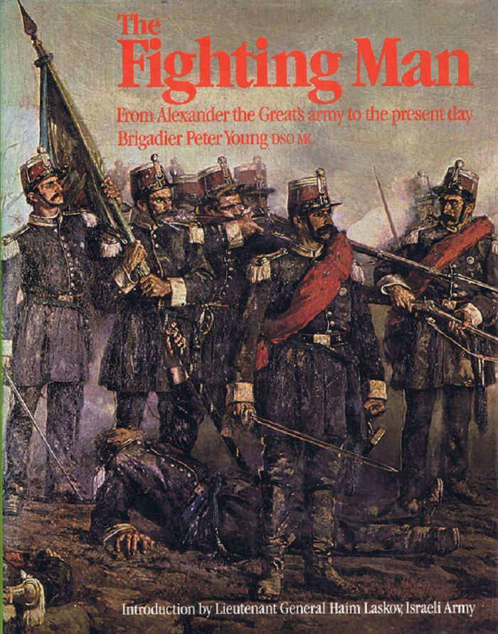 THE FIGHTING MAN. Peter Young, Haim Laskov, Foreword.