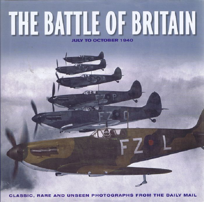 THE BATTLE OF BRITAIN: July to October 1940. James Alexander.
