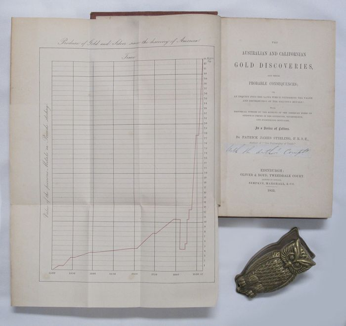 THE AUSTRALIAN AND CALIFORNIAN GOLD DISCOVERIES, and their probable consequences;. Patrick James Stirling.