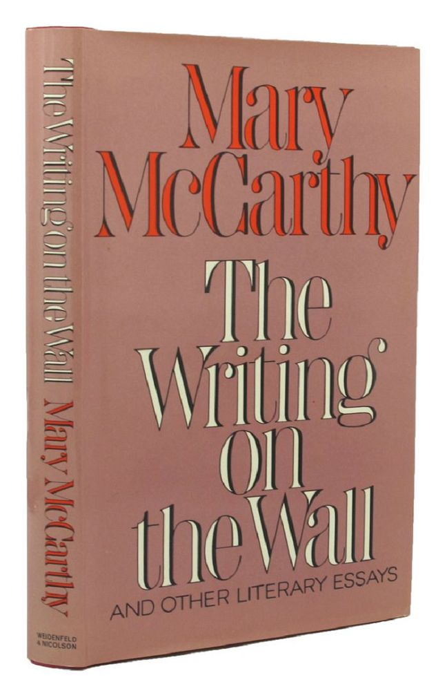 THE WRITING ON THE WALL AND OTHER LITERARY ESSAYS. George Orwell, Mary McCarthy.