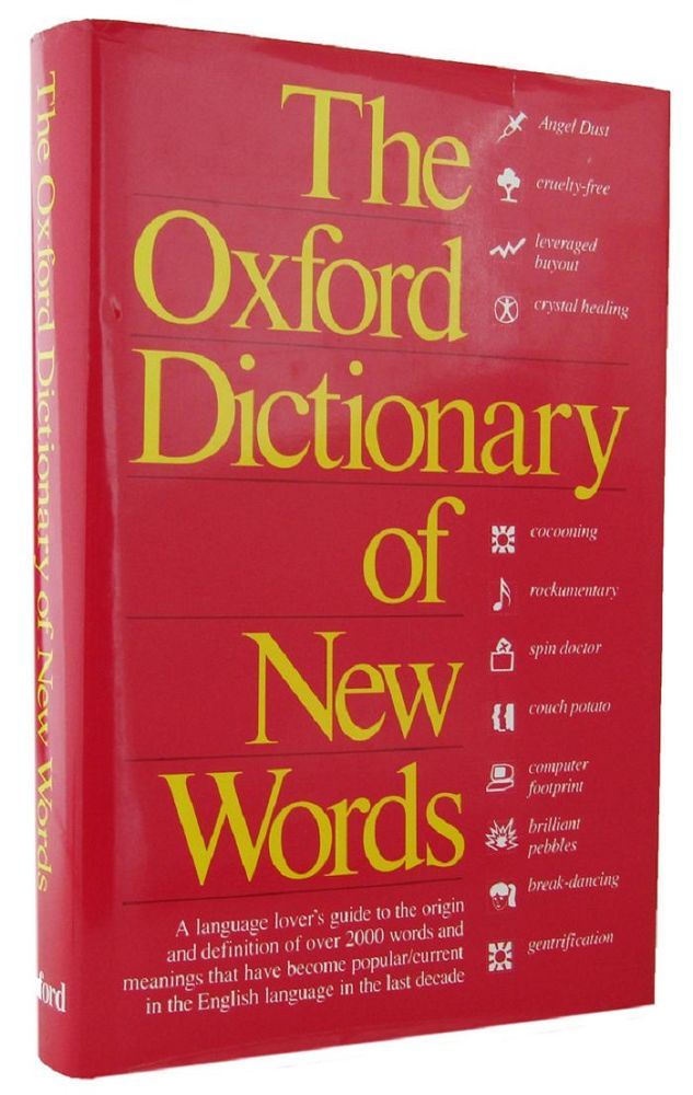 THE OXFORD DICTIONARY OF NEW WORDS. Sarah Tulloch, Compiler.