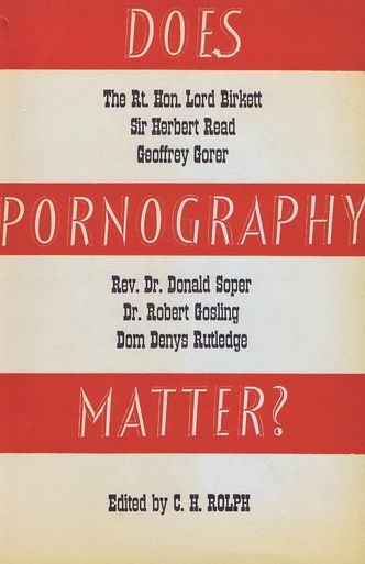 DOES PORNOGRAPHY MATTER? C. H. Rolph.