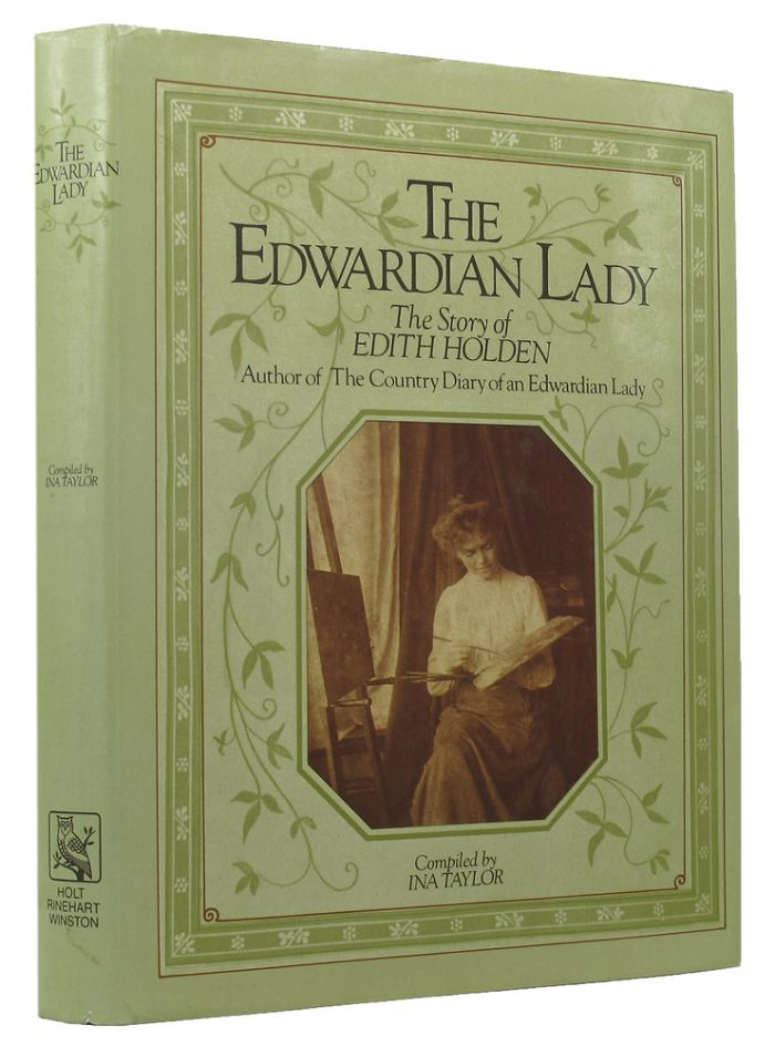 THE EDWARDIAN LADY. Edith Holden, Ina Taylor.