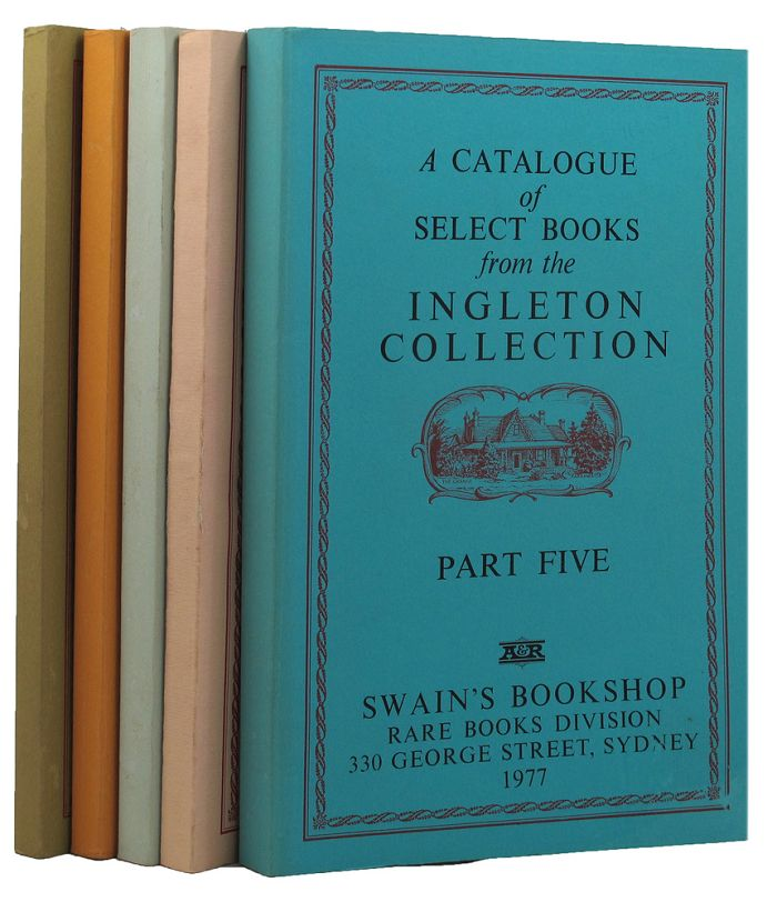 A CATALOGUE OF SELECT BOOKS FROM THE INGLETON COLLECTION. Geoffrey C. Ingleton, Compiler.