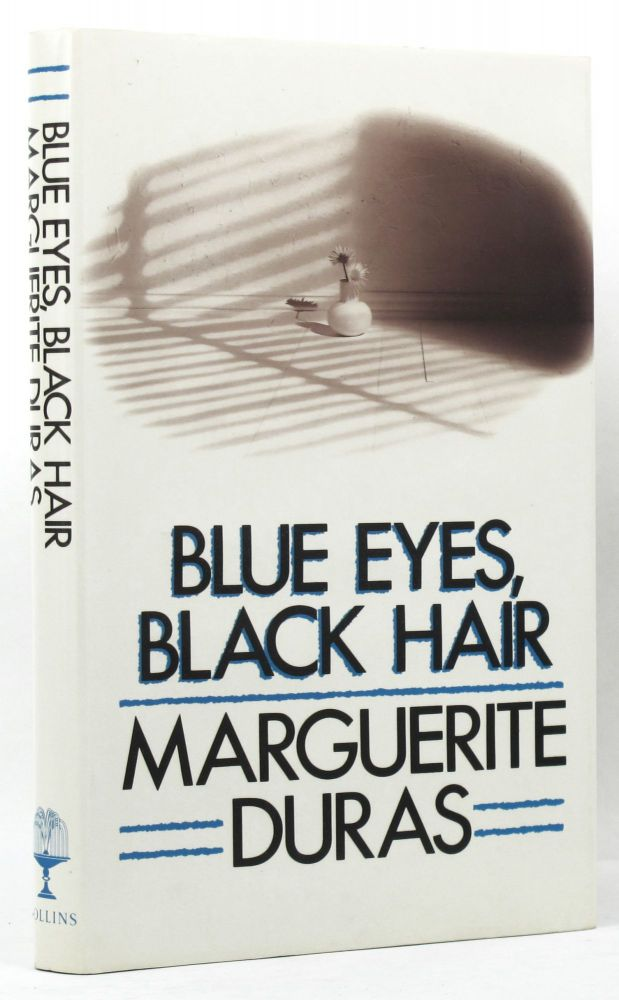 BLUE EYES, BLACK HAIR. Marguerite Duras.