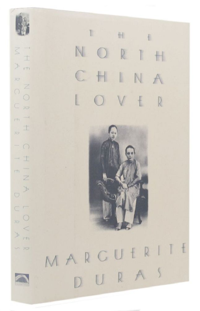 THE NORTH CHINA LOVER. Marguerite Duras.
