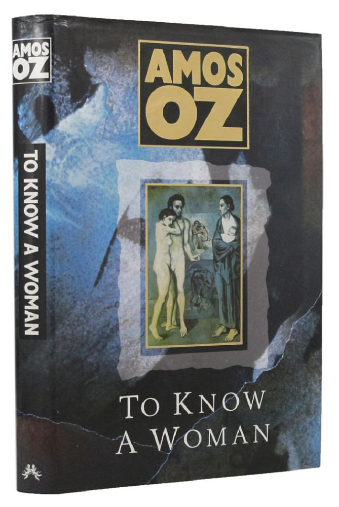 TO KNOW A WOMAN. Amos Oz.
