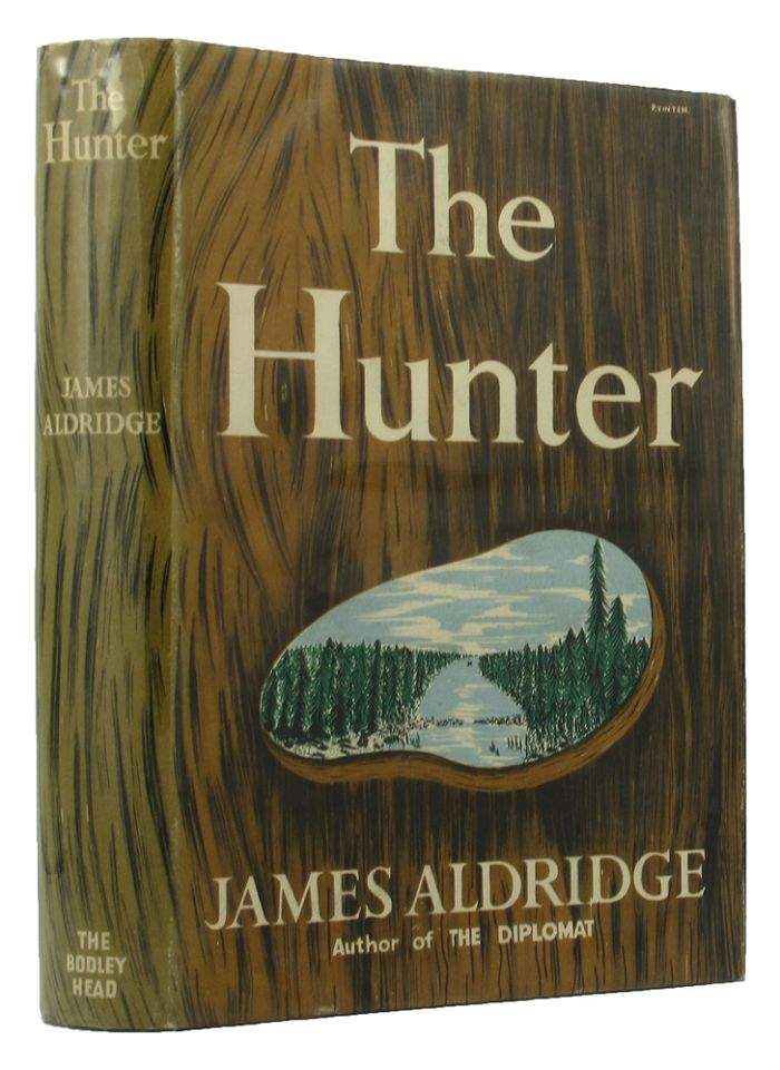 THE HUNTER. James Aldridge.