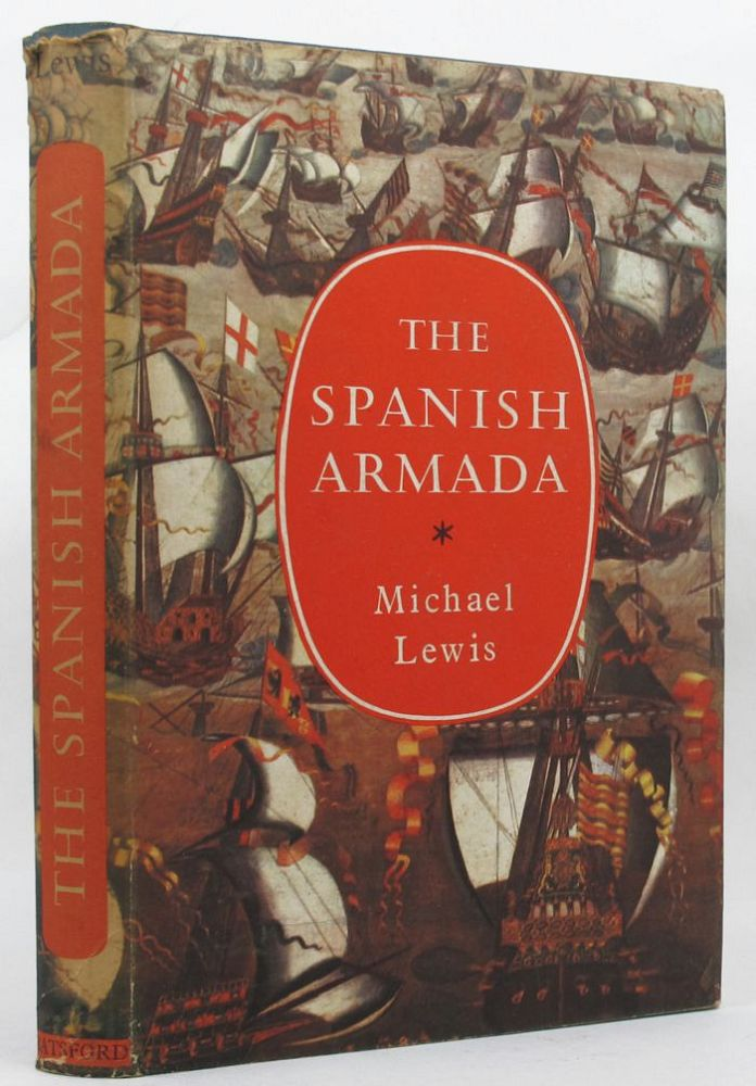 THE SPANISH ARMADA. Michael Lewis.