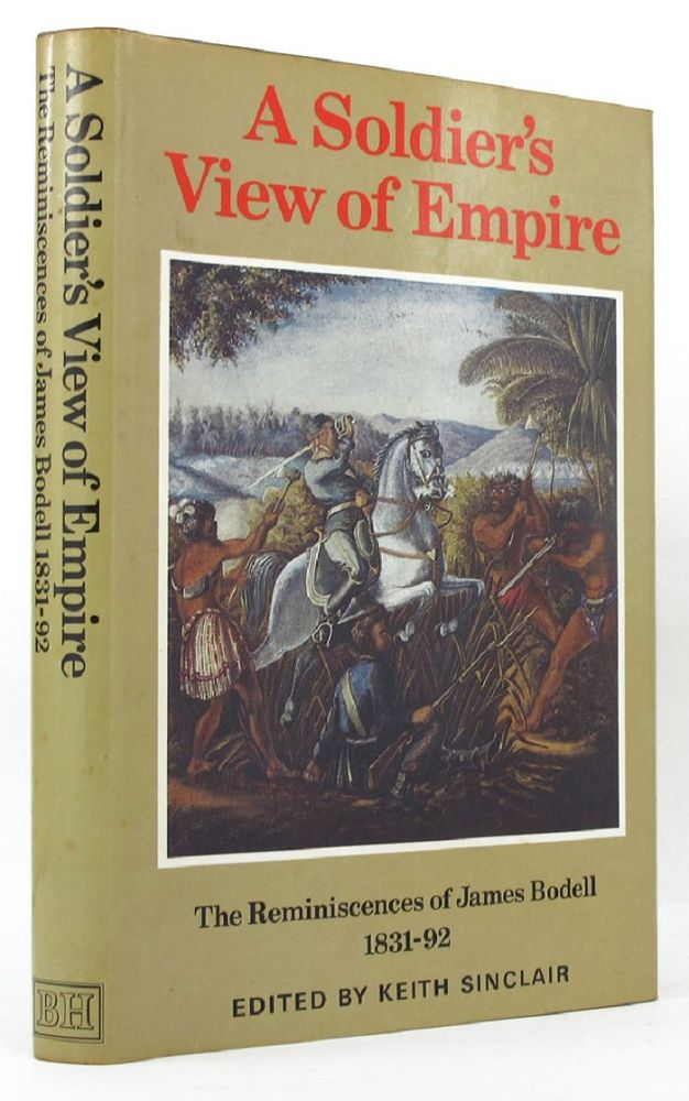 A SOLDIER'S VIEW OF EMPIRE. James Bodell.