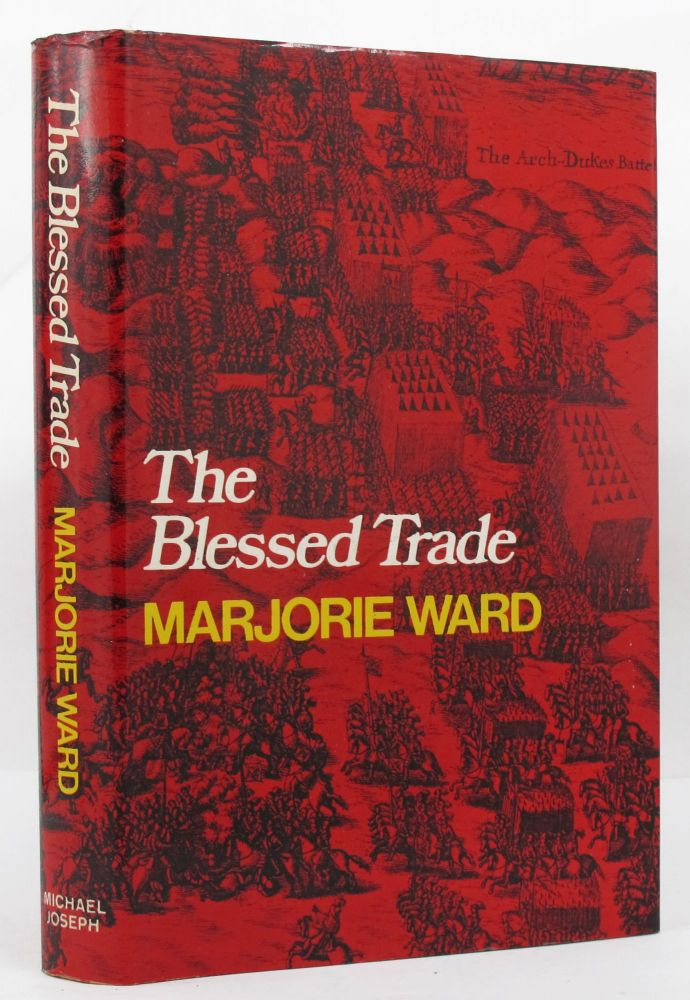 THE BLESSED TRADE. Marjorie Ward.