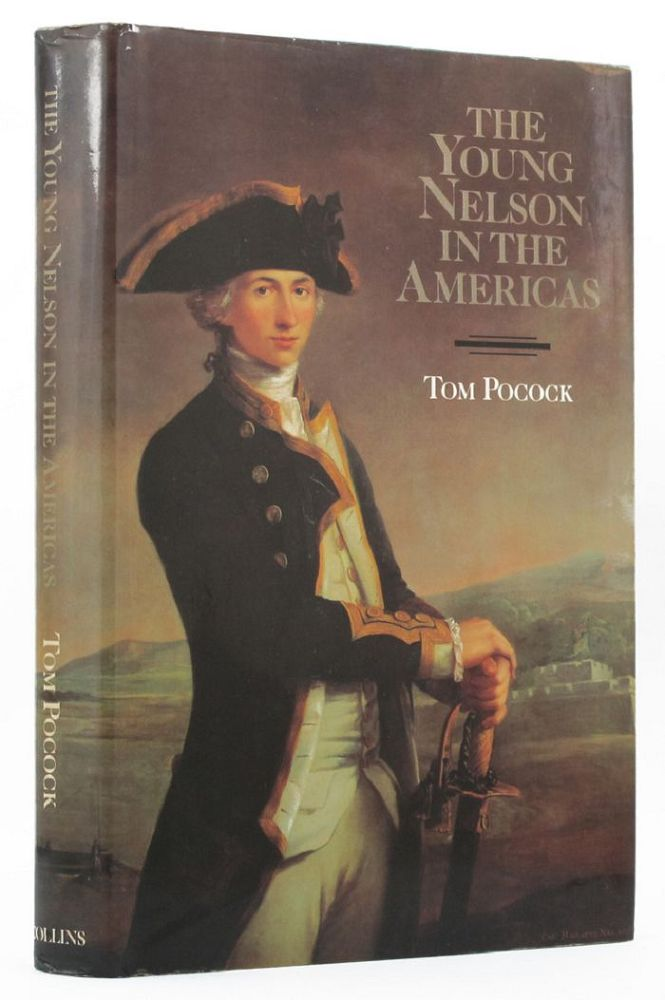 THE YOUNG NELSON IN THE AMERICAS. Horatio Nelson, Tom Pocock.