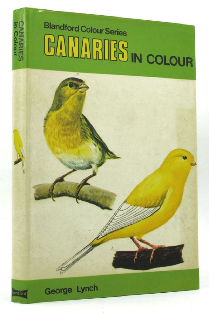 CANARIES IN COLOUR. George Lynch.