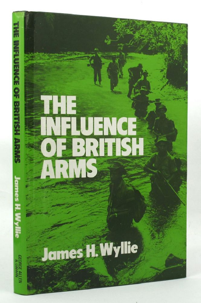 THE INFLUENCE OF BRITISH ARMS. James H. Wyllie.