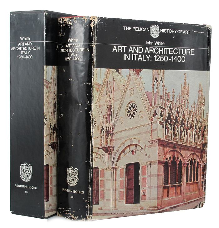 ART AND ARCHITECTURE IN ITALY 1250 to 1400. John White.