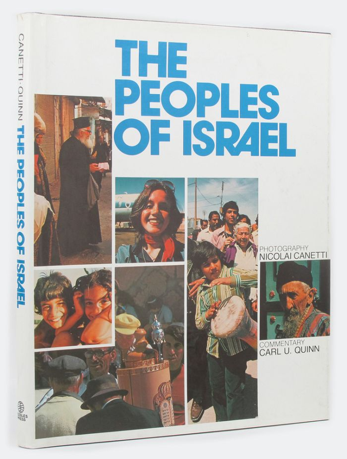 THE PEOPLES OF ISRAEL. Nicolai Canetti, Carl Underhill Quinn, Photographer.