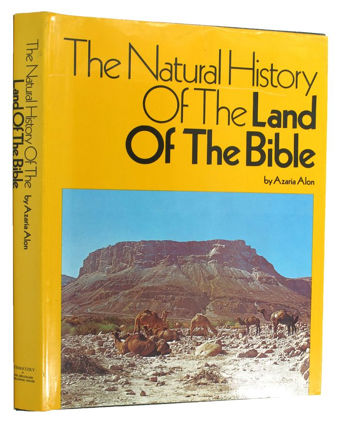 THE NATURAL HISTORY OF THE LAND OF THE BIBLE. Azaria Alon.