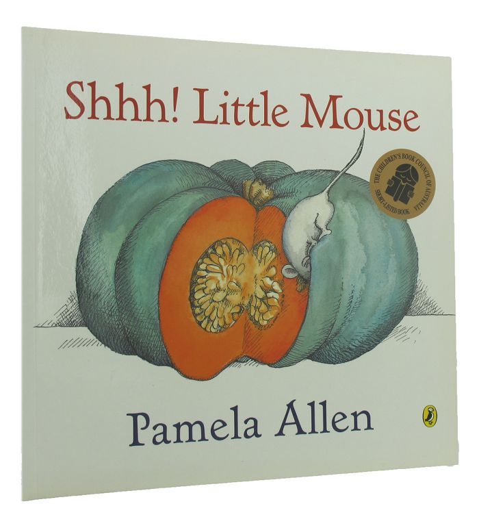SHHH! LITTLE MOUSE. Pamela Allen.