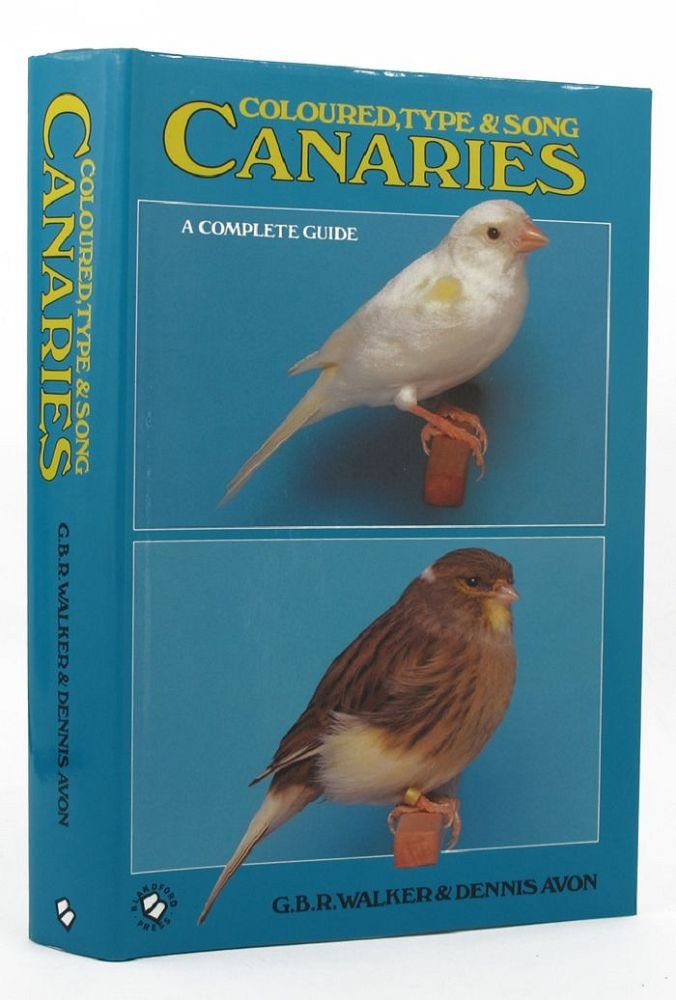 COLOURED, TYPE AND SONG CANARIES. G. B. R. Walker.