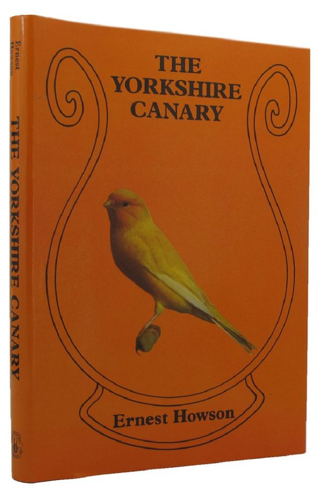 THE YORKSHIRE CANARY. Ernest Howson.