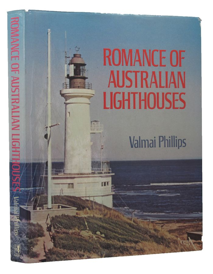 ROMANCE OF AUSTRALIAN LIGHTHOUSES. Valmai Phillips.