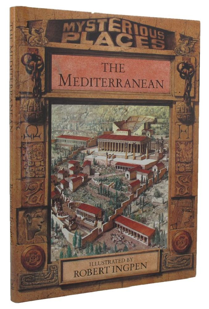 MYSTERIOUS PLACES: THE MEDITERRANEAN. Philip Wilkinson, Jacqueline Dineen.