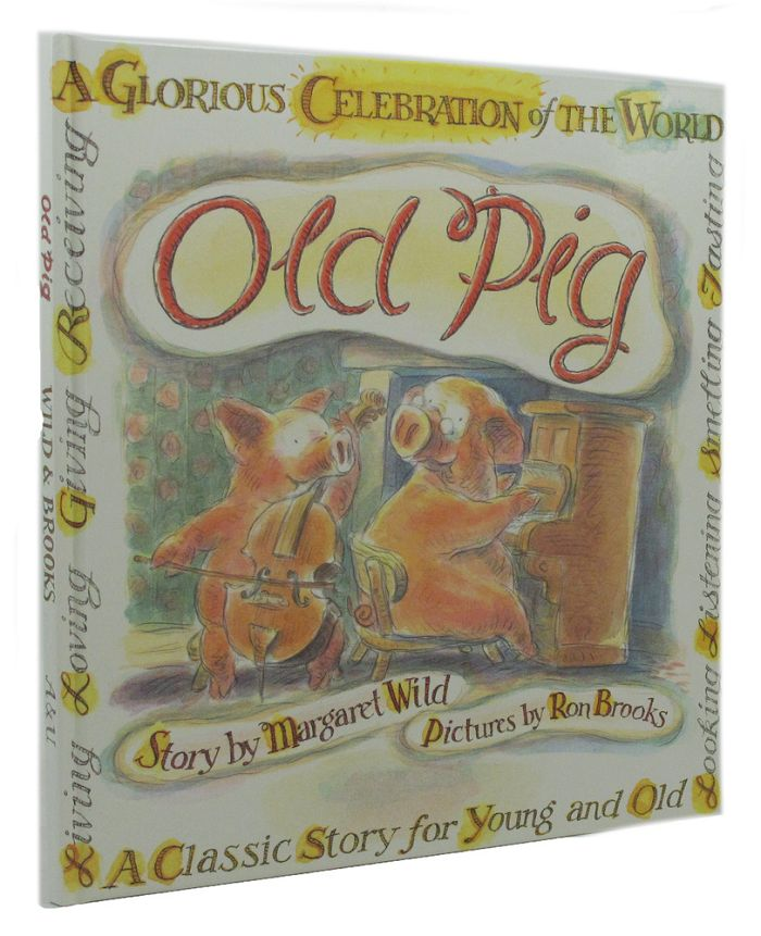 OLD PIG. Margaret Wild, Ron Brooks.