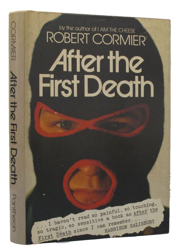 AFTER THE FIRST DEATH. Robert Cormier.