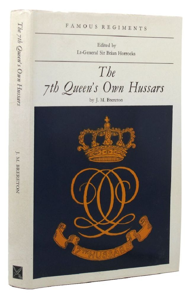THE 7th QUEEN'S OWN HUSSARS. 07th Queen's Own Hussars, J. M. Brereton.