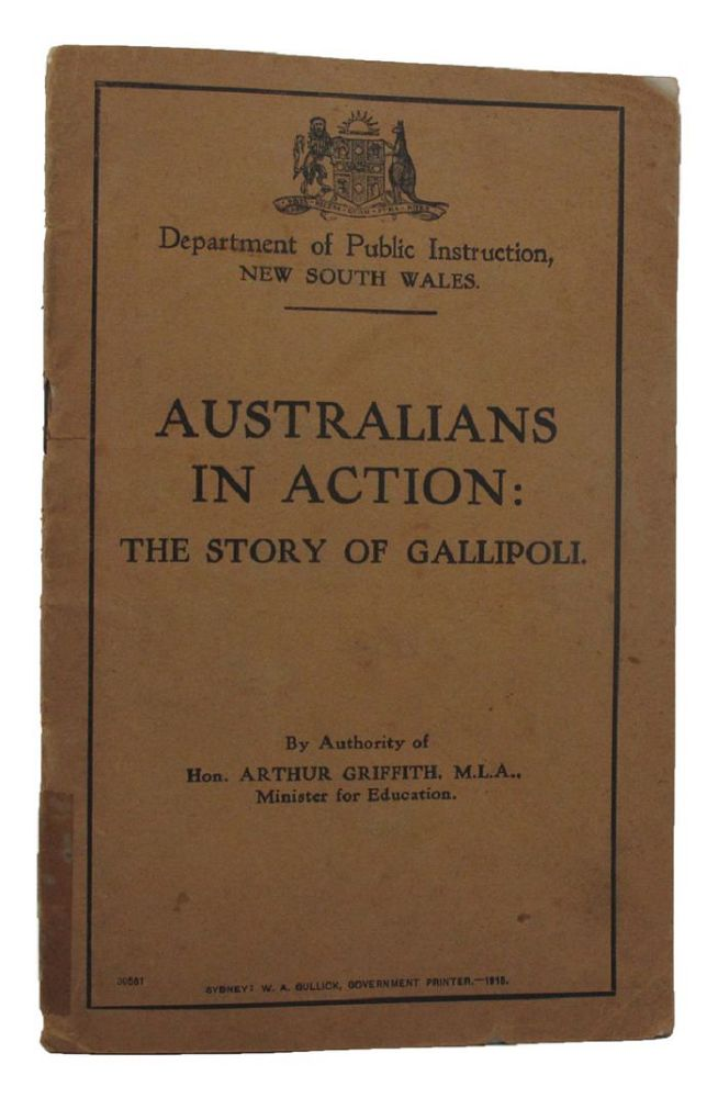 AUSTRALIANS IN ACTION: The Story of Gallipoli. New South Wales Department of Public Instruction.