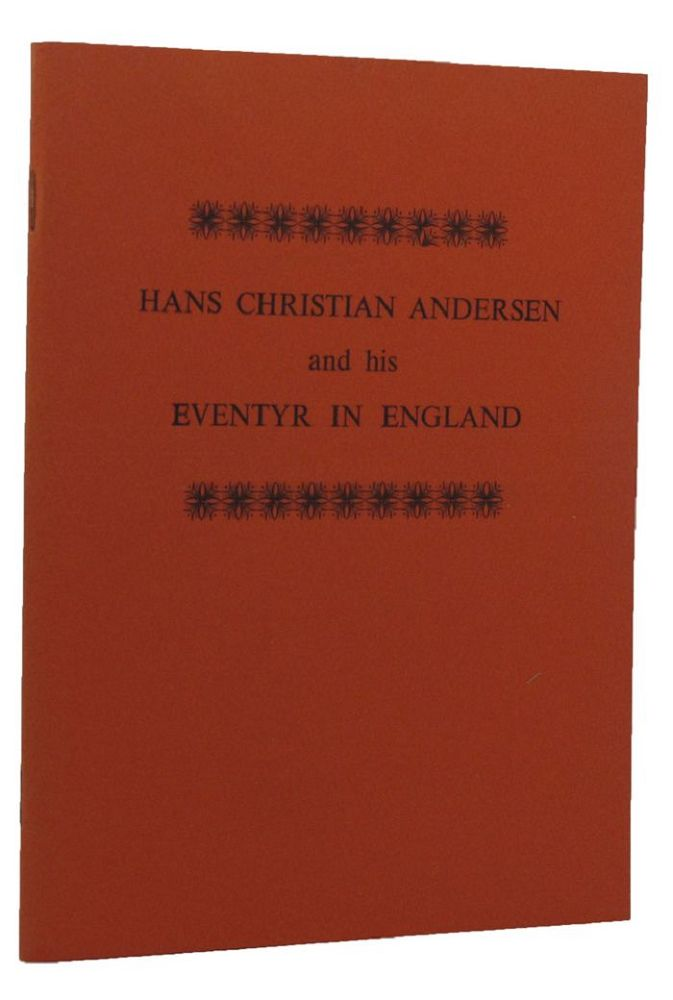 HANS CHRISTIAN ANDERSEN AND HIS EVENTYR IN ENGLAND. Brian Alderson, Hans Christian Andersen.