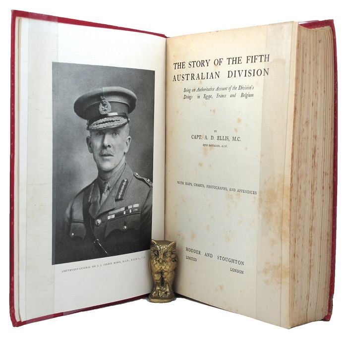 THE STORY OF THE FIFTH AUSTRALIAN DIVISION. A. I. F. 5th Division, Capt. A. D. Ellis.