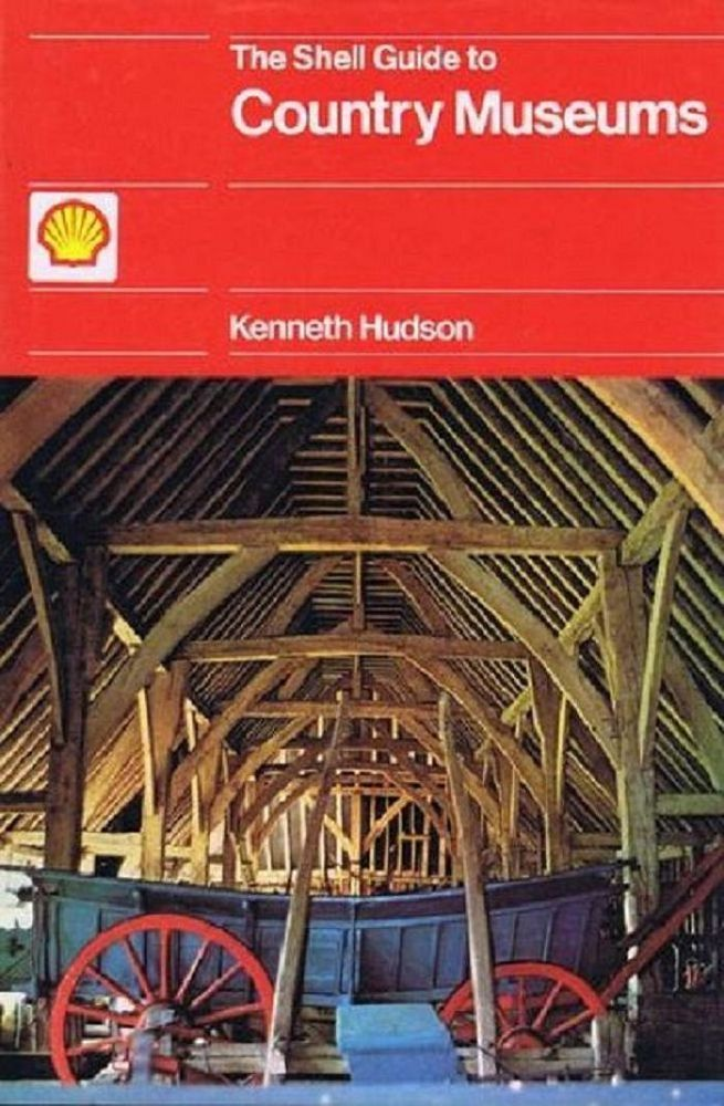 THE SHELL GUIDE TO COUNTRY MUSEUMS. Kenneth Hudson.