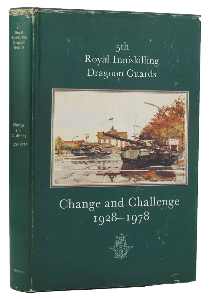 CHANGE AND CHALLENGE. 05th/6th Dragoons, General Sir Cecil Blacker, Major-General H. G. Woods.