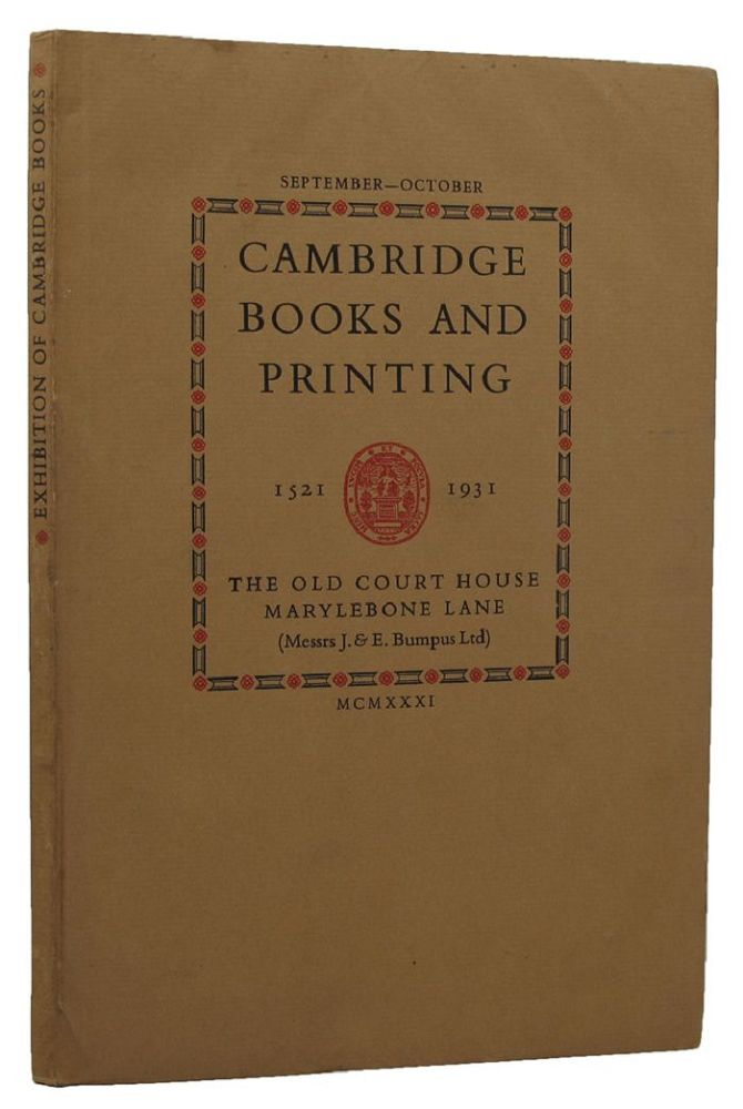 CATALOGUE OF AN EXHIBITION OF CAMBRIDGE BOOKS AND PRINTING:. Cambridge University Press, S. C. Roberts, Introduction.